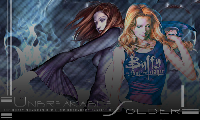 Unbreakable Solder The Buffy Summers Willow Rosenberg Fanlisting